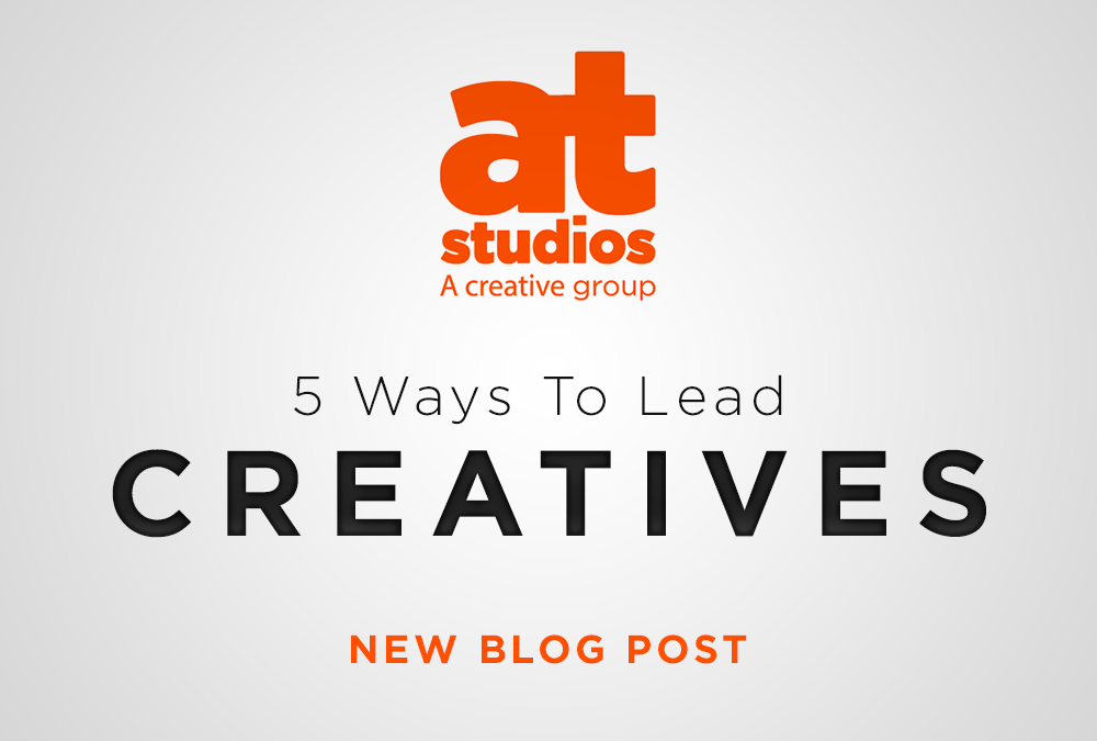 5 Ways To Lead Creatives