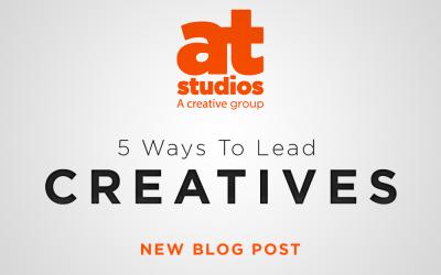 5 Ways To Lead Creatives